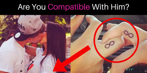 Are You Compatible With Him? Find Out Now!