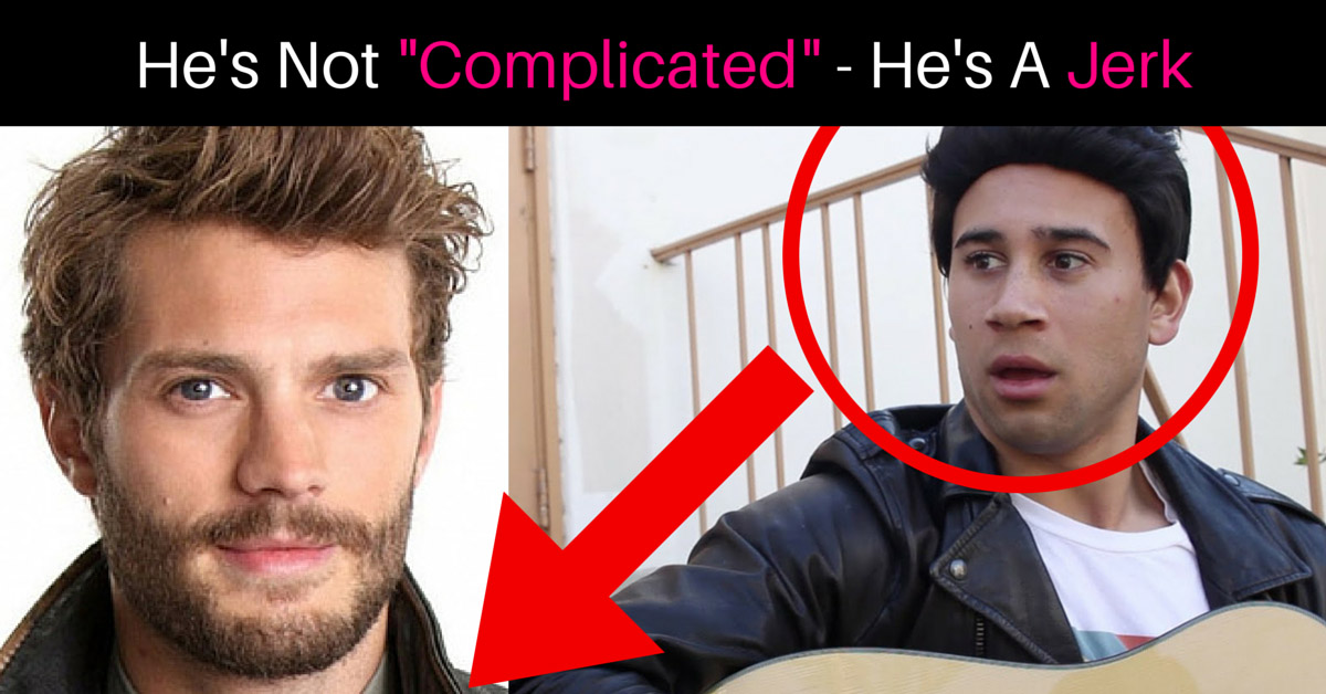 6 Signs Which Mean That That Complicated Guy Is Actually A Huge