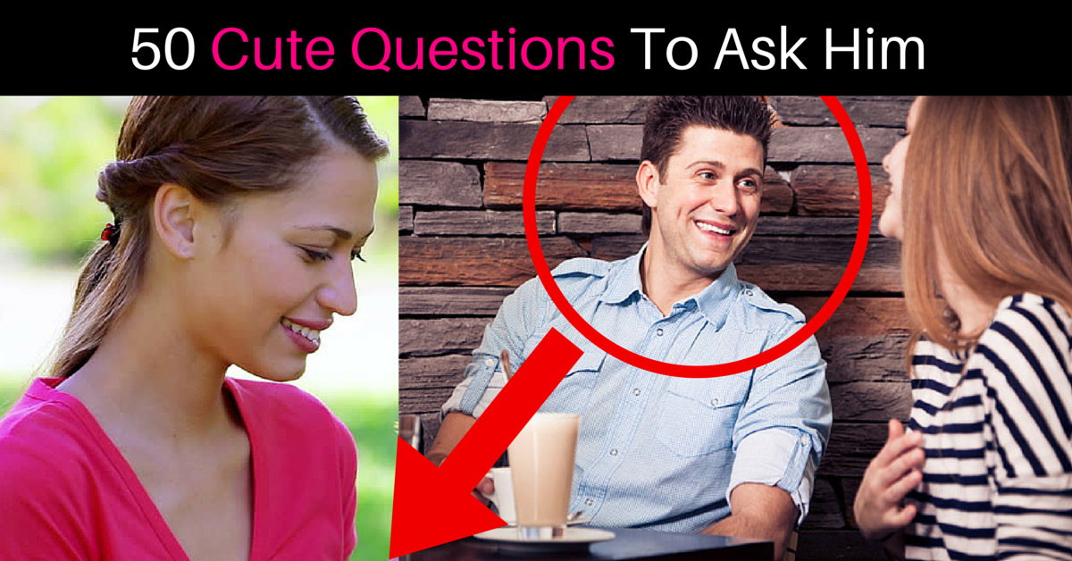 20 dating questions to ask a guy