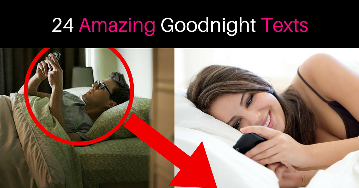 24 amazing goodnight texts and how they work to melt his heart