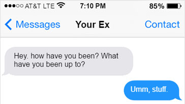 20 Perfect Responses To Send When Your Ex Texts You